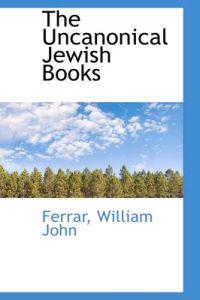The Uncanonical Jewish Books