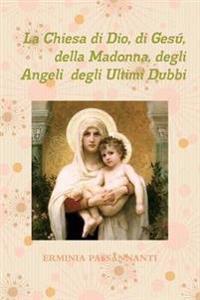 La Chiesa Di Dio, Di Gesu, Della Madonna, Degli Angeli Degli Ultimi Dubbi