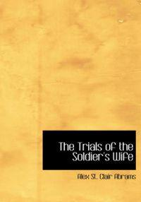 The Trials of the Soldier's Wife