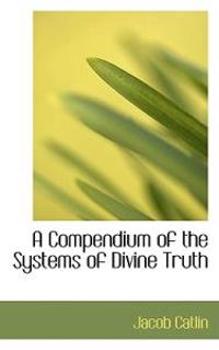 A Compendium of the Systems of Divine Truth