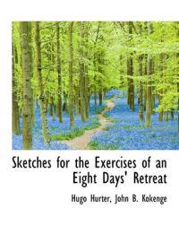 Sketches for the Exercises of an Eight Days' Retreat