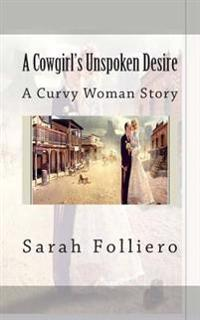 A Cowgirl's Unspoken Desire: A Curvy Woman Story