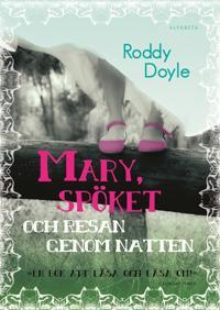 Mary, spöket och resan genom natten