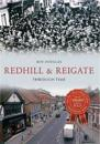 Redhill & Reigate Through Time