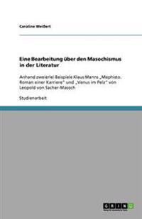 Eine Bearbeitung Uber Den Masochismus in Der Literatur