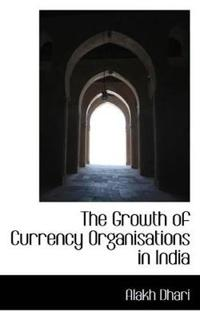 The Growth of Currency Organisations in India