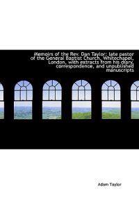 Memoirs of the REV. Dan Taylor