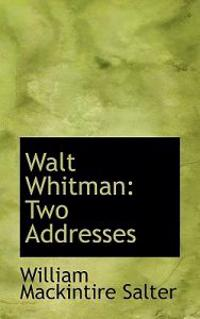 Walt Whitman: Two Addresses