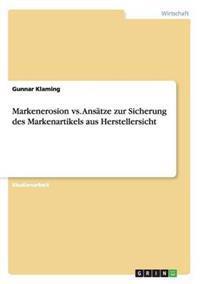 Markenerosion vs. Ansatze Zur Sicherung Des Markenartikels Aus Herstellersicht