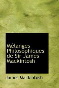 Melanges Philosophiques De Sir James Mackintosh