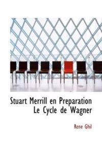 Stuart Merrill En Preparation Le Cycle De Wagner