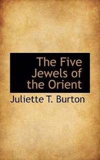 The Five Jewels of the Orient