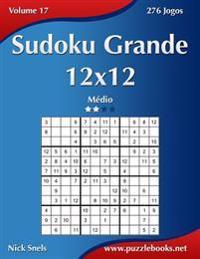 Sudoku Grande 12x12 - Medio - Volume 17 - 276 Jogos