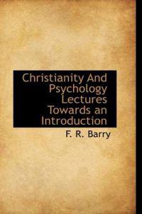 Christianity and Psychology Lectures Towards an Introduction