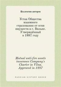 Mutual Anti-Fire Assets Insurance Company's Charter in Vilna. Approved in 1887