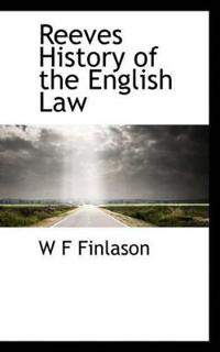 Reeves History of the English Law