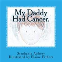 My Daddy Had Cancer.