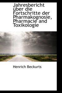 Jahresbericht Uber Die Fortschritte Der Pharmakognosie, Pharmacie and Toxikologie