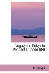 Voyage En Bulgarie Pendant L'annte 1841