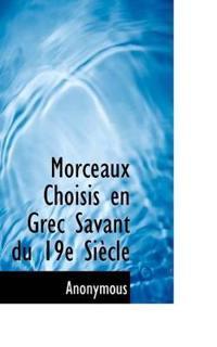 Morceaux Choisis En Grec Savant Du 19e Si Cle