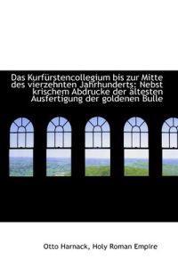 Das Kurf Rstencollegium Bis Zur Mitte Des Vierzehnten Jahrhunderts