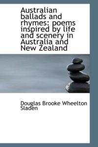 Australian Ballads and Rhymes: Poems Inspired by Life and Scenery in Australia and New Zealand