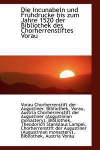 Incunabeln Und Fr Hdrucke Bis Zum Jahre 1520 Der Bibliothek Des Chorherrenstiftes Vorau