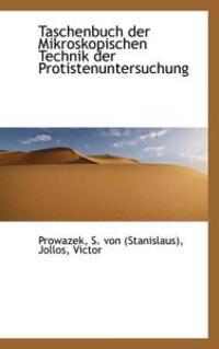 Taschenbuch Der Mikroskopischen Technik Der Protistenuntersuchung