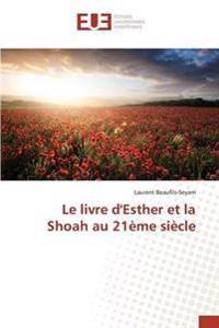 Le Livre d'Esther Et La Shoah Au 21�me Si�cle