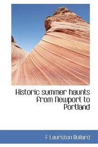 Historic Summer Haunts from Newport to Portland