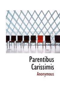 Parentibus Carissimis