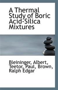 A Thermal Study of Boric Acid-Silica Mixtures