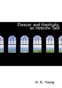 Eleazar and Naphtaly