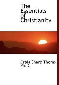 The Essentials of Christianity