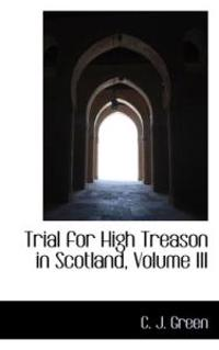 Trial for High Treason in Scotland