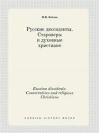 Russian Dissidents. Conservatives and Religious Christians