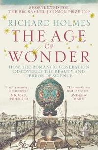 Age of wonder - how the romantic generation discovered the beauty and terro