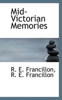 Mid-Victorian Memories