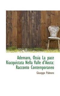 Ademaro, Ossia La Pace Riacquistata Nella Valle D'aosta