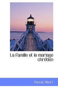 La Famille Et Le Mariage Chr Tien