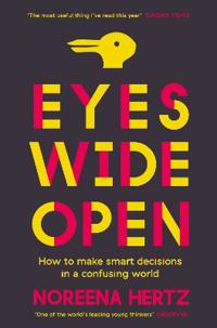 Eyes wide open - how to make smart decisions in a confusing world