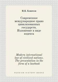 Modern International Law of Civilized Nations. the Presentation in the Form of a Lawbook