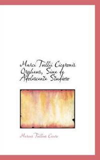Marci Tullii Ciceronis Orpheus, Siue de Adolescente Studioso