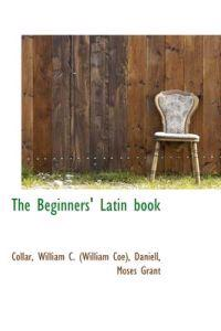 The Beginners' Latin Book