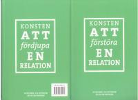 Konsten att fördjupa en relation / Konsten att förstöra en relation