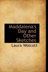 Maddalena's Day and Other Sketches