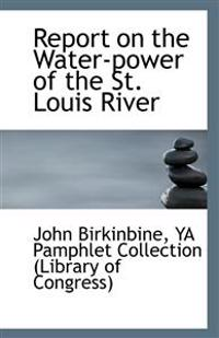 Report on the Water-Power of the St. Louis River