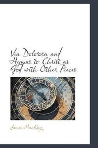 Via Dolorosa and Hymns to Christ As God With Other Pieces