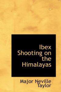 Ibex Shooting on the Himalayas
