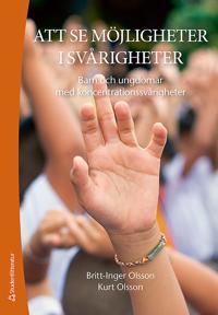 Att se möjligheter i svårigheter - Barn och ungdomar med koncentrationssvårigheter
